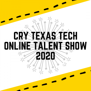 CRY Texas Tech Online Talent Show 2020